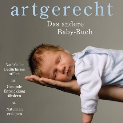 artgerecht - Das andere Baby-Buch von Nicola Schmidt