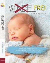 """""""Windelfrei"""" von Karolin Wagner, (c) GreatLife Books / Alea Active GmbH"""