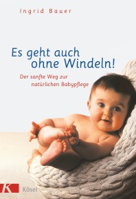 """""""Es geht auch ohne Windeln"""" von Ingrid Bauer, (c) Kösel"""