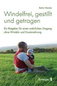 """""""Windelfrei, gestillt und getragen"""" von Katrin Hensler auf Windelfreibaby.de, (c) Synergia"""